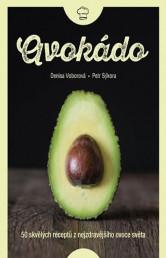 Avokádo - 50 skvělých receptů z nejzdravějšího ovoce světa