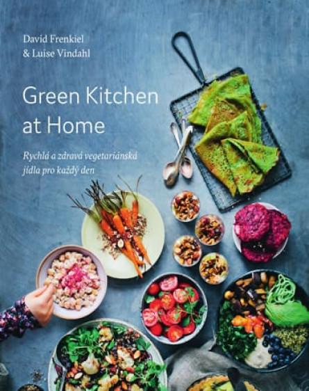 Green Kitchen At Home - Rychlé a zdravé recepty pro každý den
