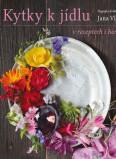 Kytky k jídlu v receptech i herbáři
