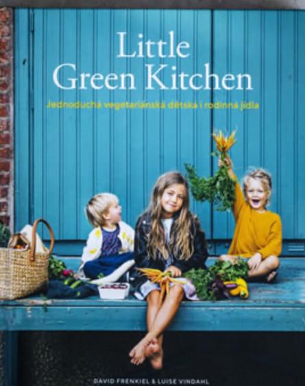 Little Green Kitchen - Jednoduchá vegetariánská dětská i rodinná jídla