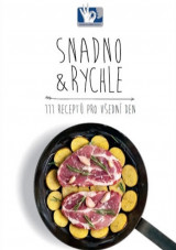 SNADNO & RYCHLE - 111 receptů pro všední den