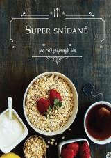Super snídaně - Pro 50 příjemných rán